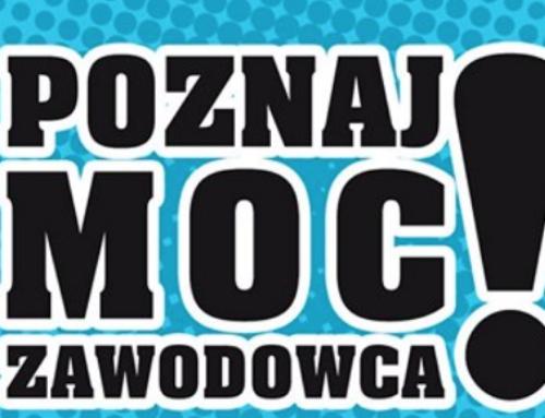 """Kampania społeczna """"Poznaj Moc Zawodowca!"""""""